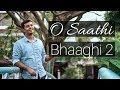 O Saathi Cover | Bhaaghi 2 | Karthik Krishnan | The Humble Musician |