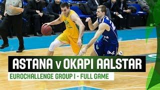 BC Astana (KAZ) v Okapi Aalstar (BEL) – Full Game – Last 16 – 2014-15 EuroChallenge