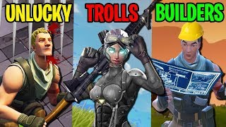 UNLUCKY vs TROLLS vs BUILDERS - Fortnite Battle Royale Funny & Epic Moments