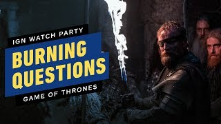 Game of Thrones: Your Burning S8E2 Questions Answered - IGN Watch Party