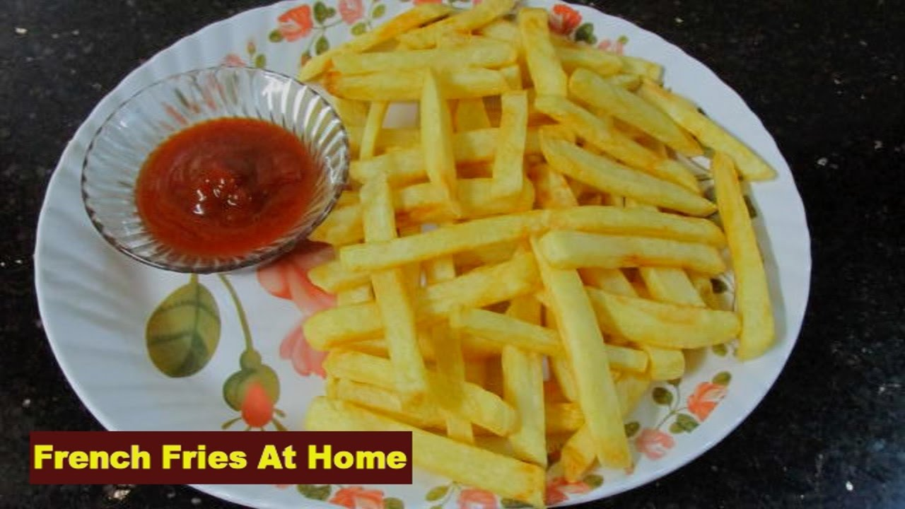 French Fries At Home French Fries Recipe Perfect French Fries