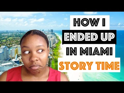 How I Ended Up In Miami - 2017 Story Time