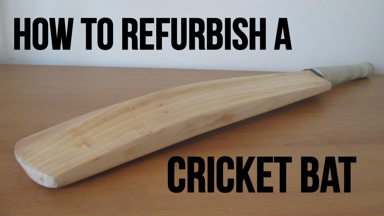 How To Refurbish A Cricket Bat