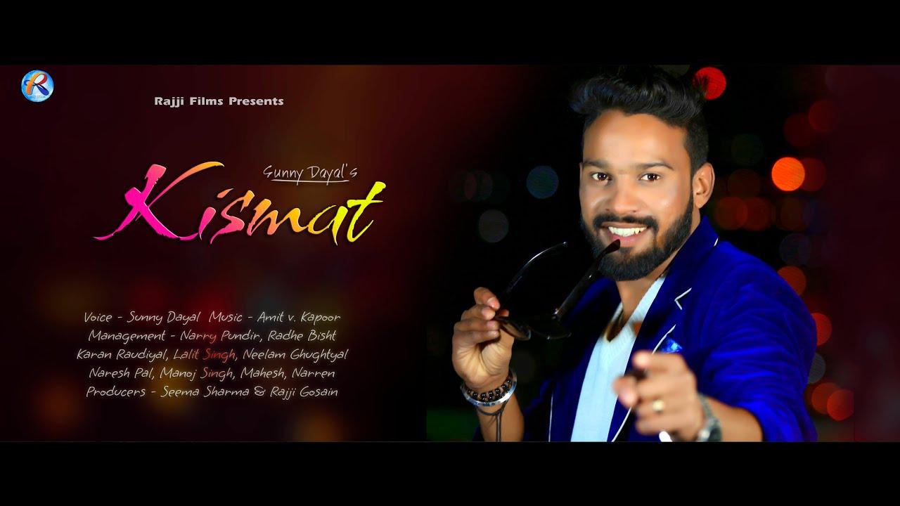 Kismat | किस्मत | Sunny Dayal | Latest Uttarakhandi Song | Rajji Gosain | Rajji Films 2021