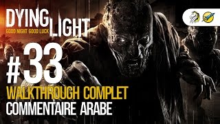 Dying Light - PC/AR - WT #33 - Story Mission 13: Extraction