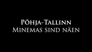 Põhja-Tallinn - Minemas sind näen (Lyrics Video)