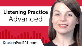 Advanced Listening Comprehension Practice for Russian Conversations