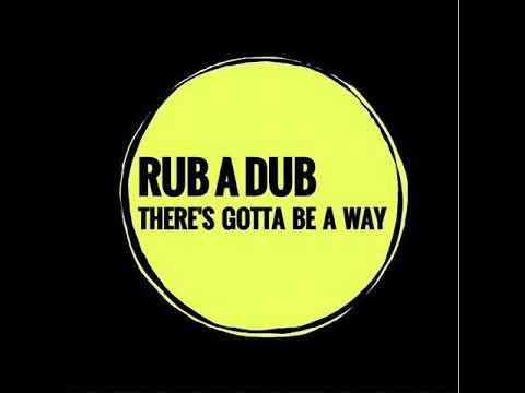 Rub A Dub - There's Gotta Be A Way (Original Mix)