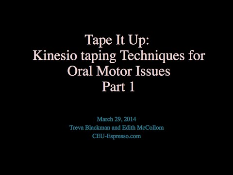 Tape It Up  Pt  1 -  Kinesio Taping for Oral Motor Issues