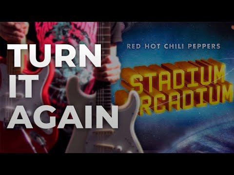 Turn It Again - Red Hot Chili Peppers [Cover/All Guitars]