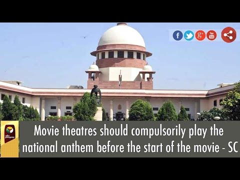 BREAKING: National anthem must be played in theatres before movies, orders Supreme Court