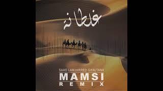 Saad Lamjarred - Ghaltana - Dj Mamsi Remix