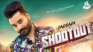 Shootout • Darbara • Full Video • New Punjabi Song • Royal Media • PB11 Media