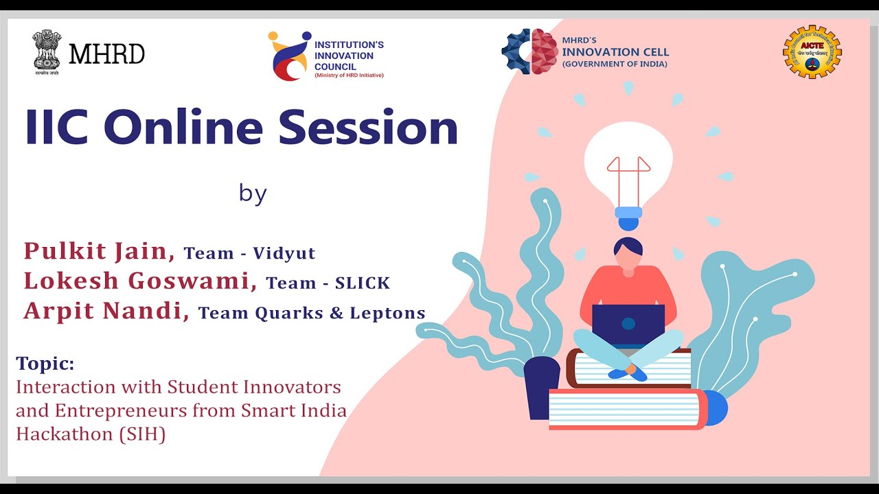 Online Session 17 : Interaction with Student Innovators and Entrepreneurs from Smart India Hackathon