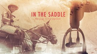 "In the Saddle: S01-E01 | ""Horsepower"""