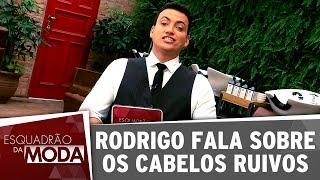 Rodrigo Cintra fala sobre os cabelos ruivos