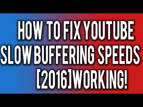 How to Fix YouTube Slow Buffering Speeds[2016]Working!