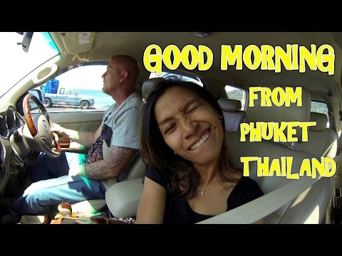 Good morning from Phuket Thailand  – Sunny's Thailand VLOG # 31
