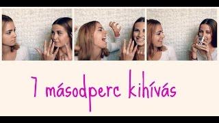 7 másodperc kihívás /w Kohulák Anita I Kiss Alexandra