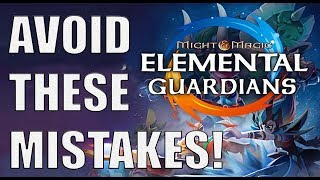 7 Killer Mistakes To Avoid When Starting: Might & Magic Elemental Guardians