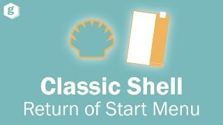 Classic Shell: The Return of the Start Menu (Windows 8/8.1)