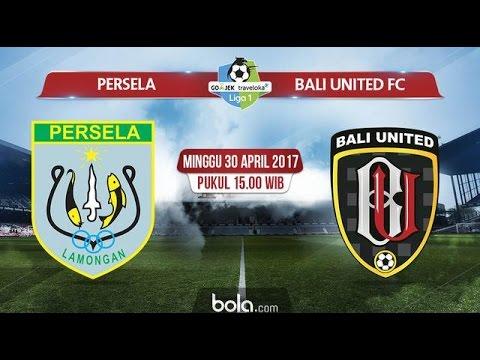Persela Lamongan Vs Bali United Gojek Traveloka Liga  Hd Video