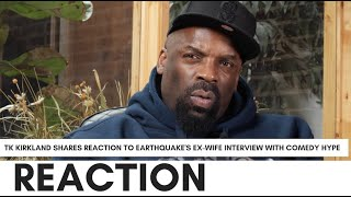TK Kirkland's Reaction To Earthquake's Ex-Wife On Comedy Hype:
