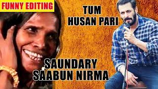 Saundary Saabun Nirma | Salman Khan Ranu Mondal Funny Version | Bhai Bhai Song
