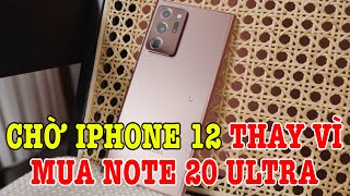 Mình sẽ chờ iPhone 12 chứ không mua Galaxy Note 20 Ultra