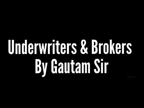 Underwriters & Brokers (By GAUTAM SIR)