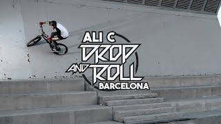 Drop and Roll - Ali C - 5 days in Barcelona