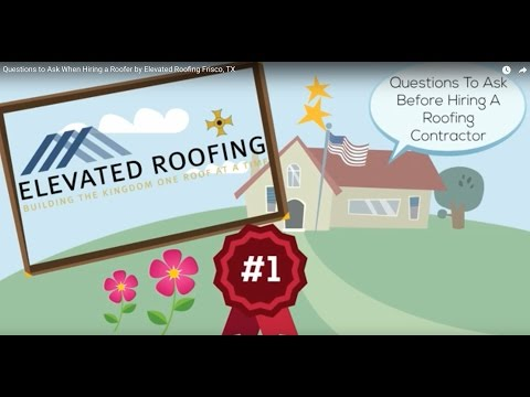 Questions to Ask When Hiring a Roofer by Elevated Roofing Frisco, TX