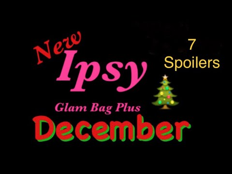 Ipsy Glam Bag Plus December/ 7 Spoilers
