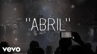José Madero - Abril (Lyric Video)
