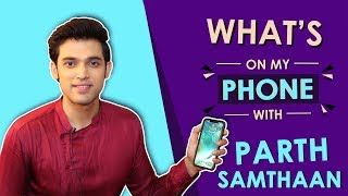 Parth Samathan: What's On My Phone | Phone Secrets Revealed | India Forums thumbnail