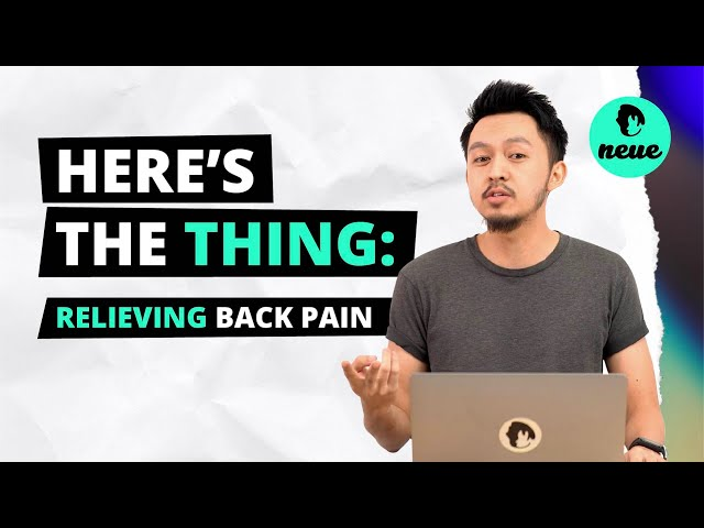 HERE'S THE THING: Relieving Back Pain