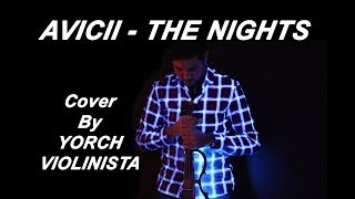 Avicii The Nights Cover By Yorch Violinista