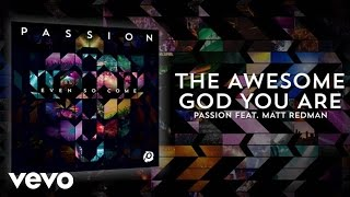 Passion - The Awesome God You Are (Lyrics And Chords/Live) ft. Matt Redman
