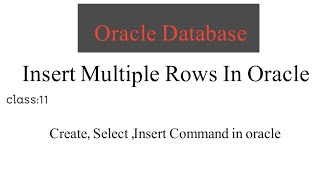 Baixar 11. insert Single,Multiple Rows ,create Table in oracle