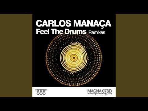 Feel the Drums (Carlos Manaça Remix)