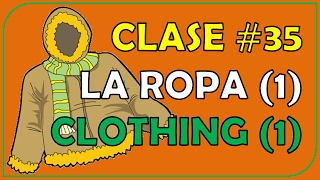 Clase #35. La ropa (1) en inglés. / Clothing in English (1)