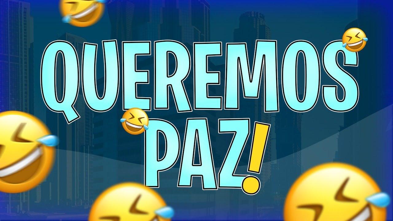 SÓ QUEREMOS PAZ!!!!  |GTA RP|