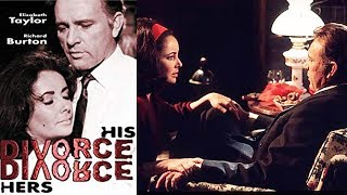 Divorce His Divorce Hers Part-1 (1973) | American Drama Movie | Richard Burton, Elizabeth Taylor