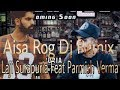 Aisa Rog Laji Surapuria Parmish Verma Remix Dj Akash 9050750733 Mp3 Download Link In Description