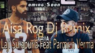 Aisa Rog Laji Surapuria Parmish Verma Remix Dj Akash 9050750733 Mp3 Download Link in Description