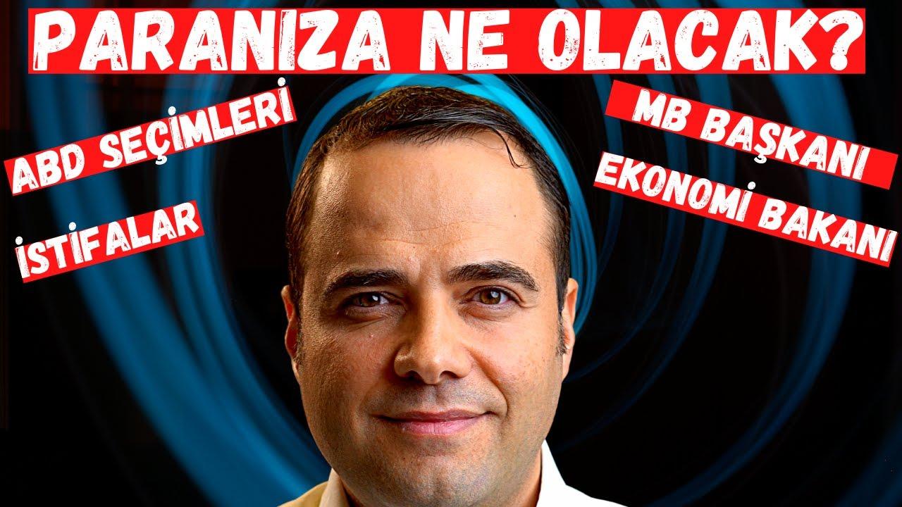 Paranıza ne olacak? (Ekonomi Bakanı istifası, Merkez Bankası, ABD seçimleri ve Hisse Senetleri )