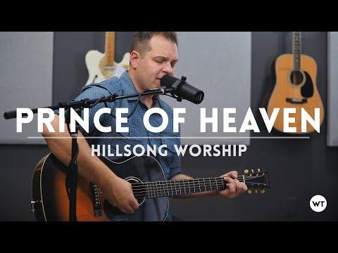 Prince of Heaven - Hillsong Worship cover