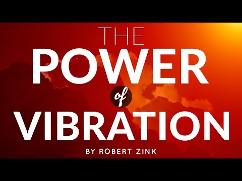 Power of Vibration - How to Get What You Want with the Law of Attraction