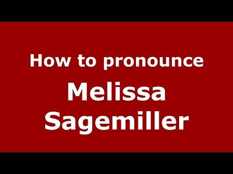 How to pronounce Melissa Sagemiller American EnglishUS   PronounceNames.com