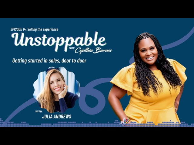 Selling the experience, with Julia Andrews | Unstoppable, with Cynthia Barnes